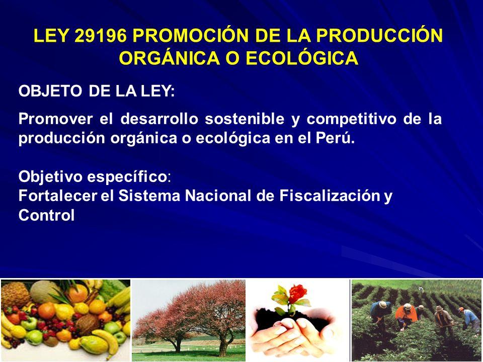 LEY 29196 PROMOCIÓN DE LA PRODUCCIÓN ORGÁNICA O ECOLÓGICA