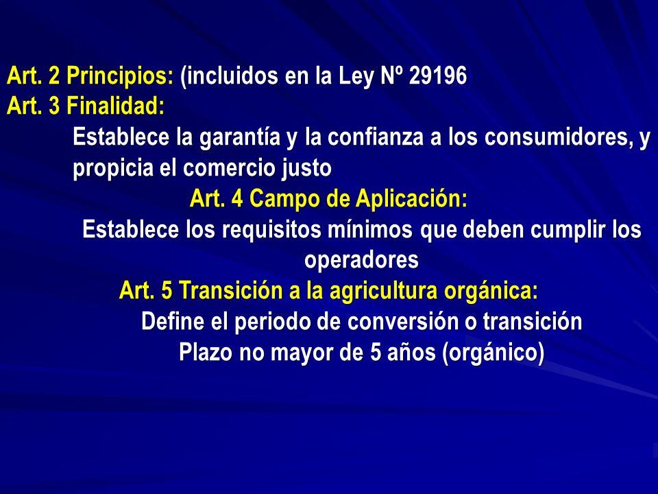 Art. 2 Principios: (incluidos en la Ley Nº 29196) Art. 3 Finalidad: