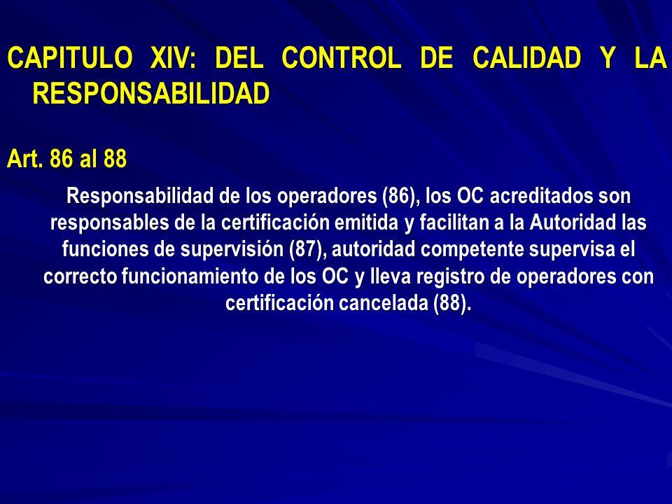CAPITULO XIV: DEL CONTROL DE CALIDAD Y LA RESPONSABILIDAD
