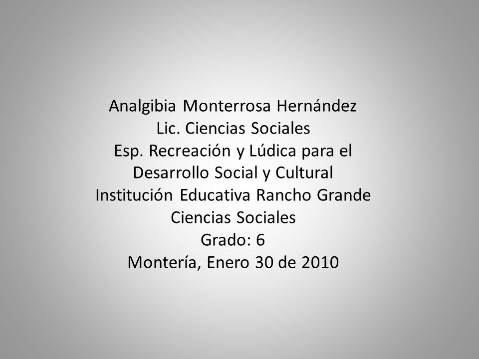 Analgibia Monterrosa Hernández Lic. Ciencias Sociales Esp