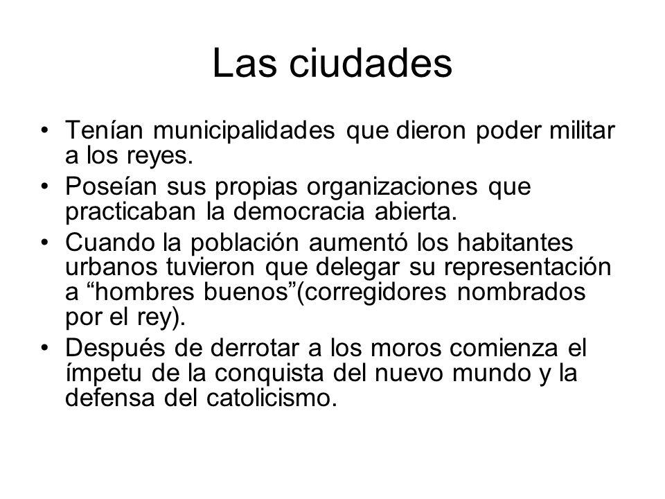 Las ciudades Tenían municipalidades que dieron poder militar a los reyes. Poseían sus propias organizaciones que practicaban la democracia abierta.