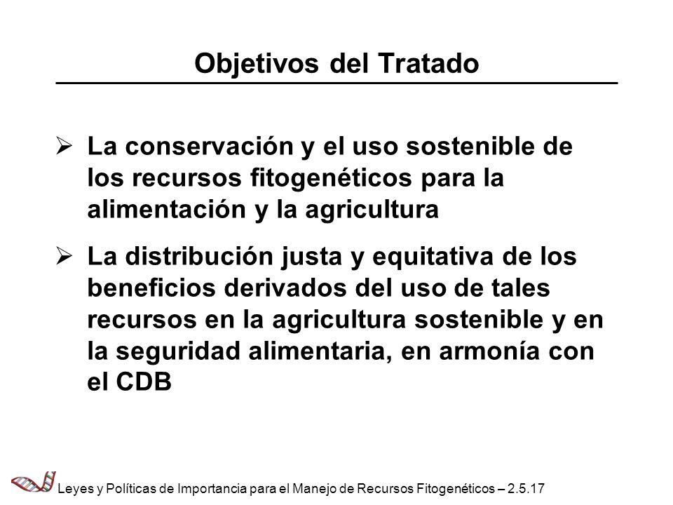 Objetivos del Tratado La conservación y el uso sostenible de los recursos fitogenéticos para la alimentación y la agricultura.