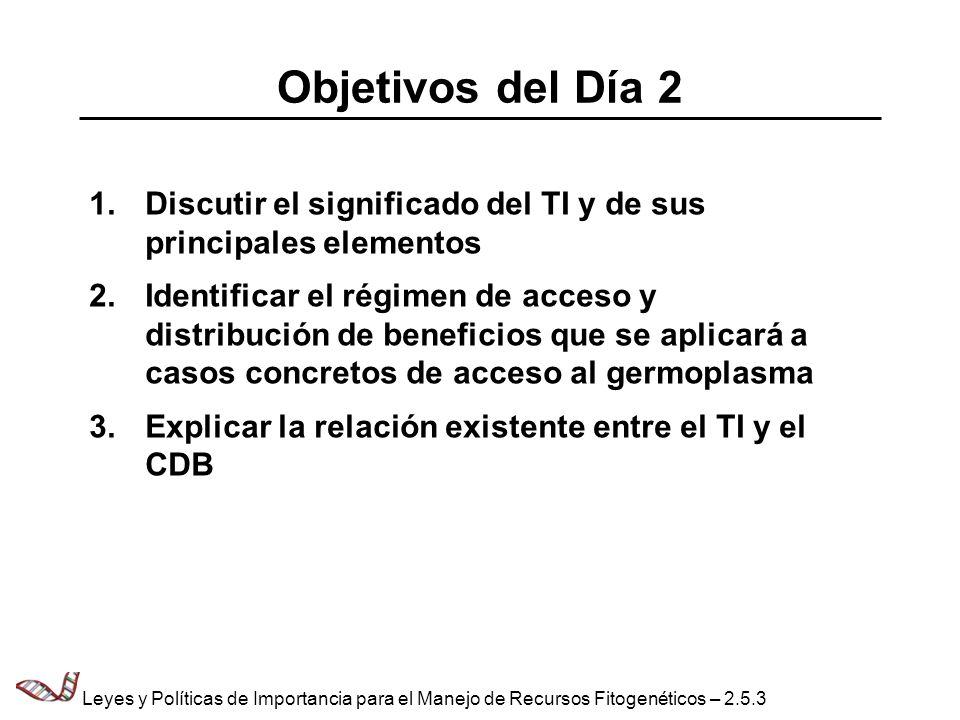 Objetivos del Día 2 Discutir el significado del TI y de sus principales elementos.