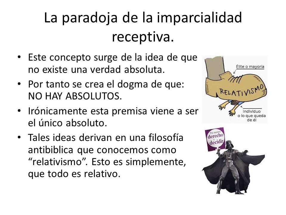 La paradoja de la imparcialidad receptiva.