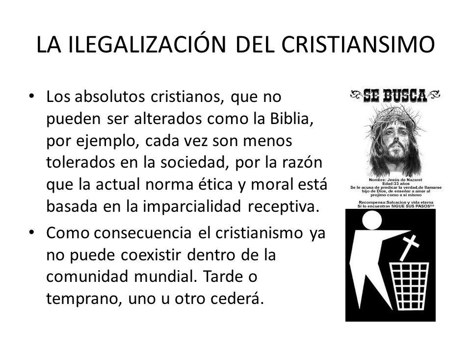 LA ILEGALIZACIÓN DEL CRISTIANSIMO