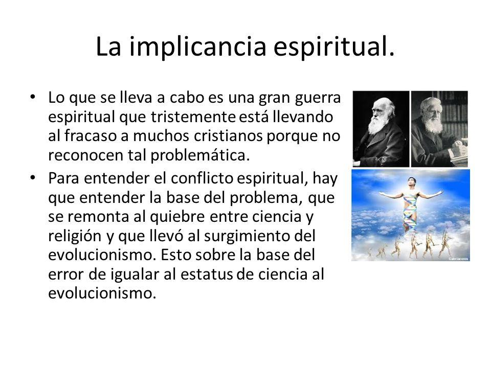 La implicancia espiritual.