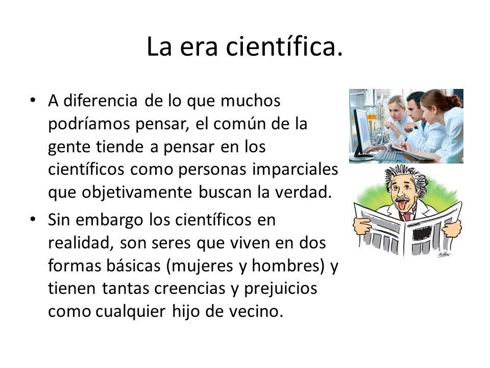 La era científica.