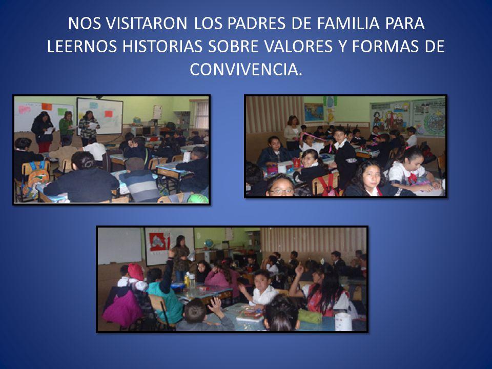 NOS VISITARON LOS PADRES DE FAMILIA PARA LEERNOS HISTORIAS SOBRE VALORES Y FORMAS DE CONVIVENCIA.