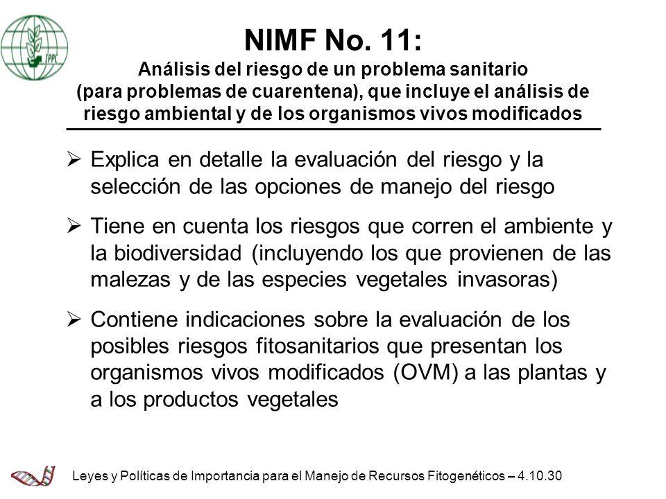 NIMF No. 11: Análisis del riesgo de un problema sanitario (para problemas de cuarentena), que incluye el análisis de riesgo ambiental y de los organismos vivos modificados