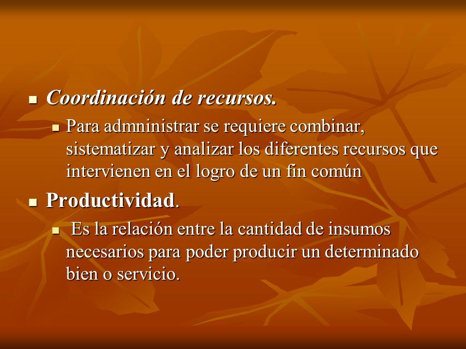 Coordinación de recursos.
