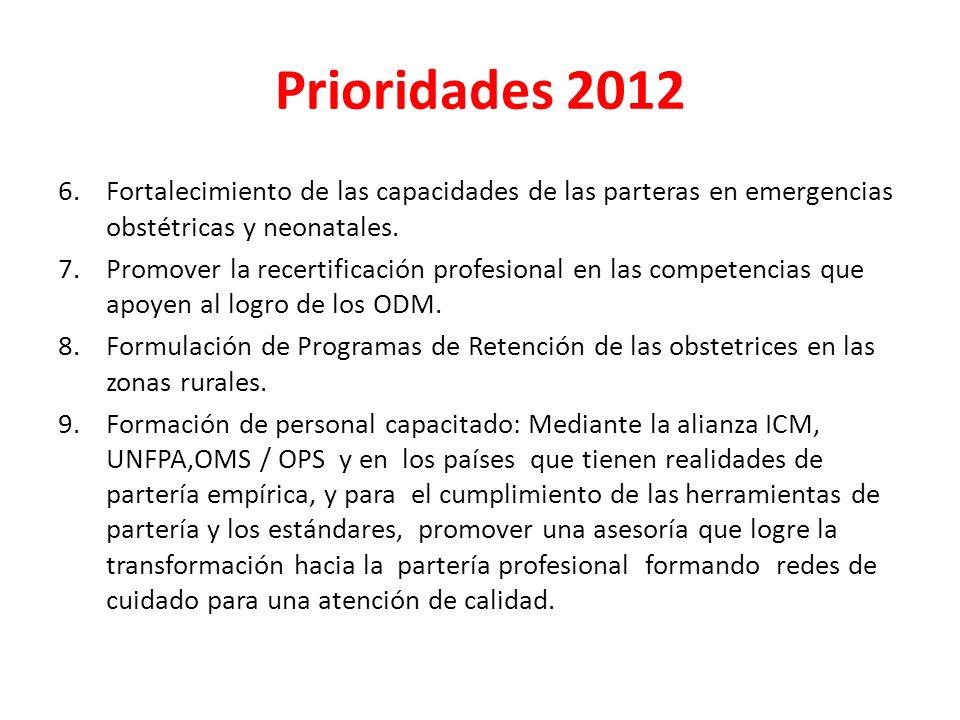 Prioridades 2012 6. Fortalecimiento de las capacidades de las parteras en emergencias obstétricas y neonatales.