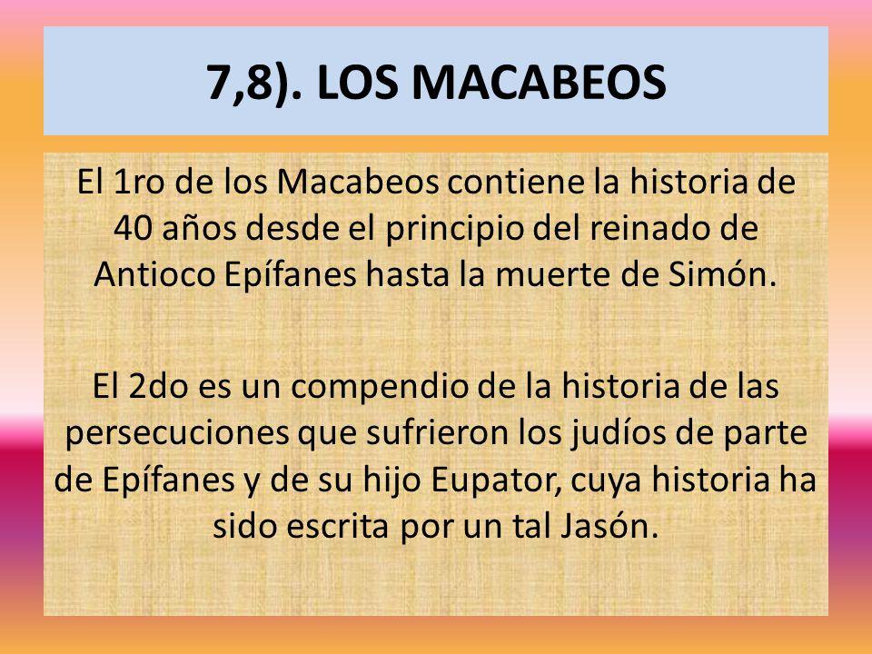 7,8). LOS MACABEOS