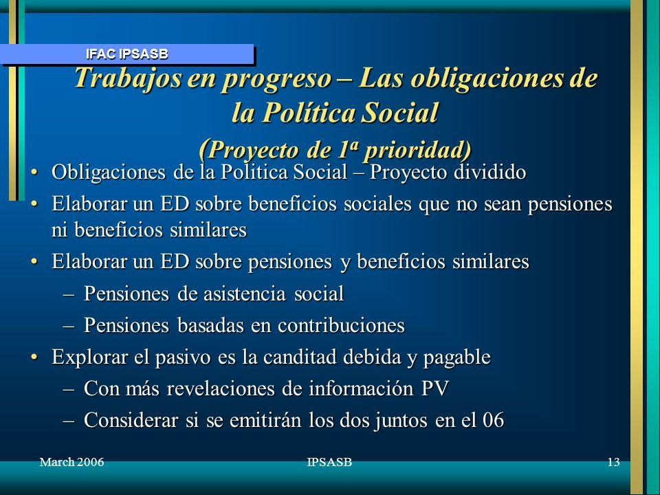 October 2005 Trabajos en progreso – Las obligaciones de la Política Social (Proyecto de 1a prioridad)