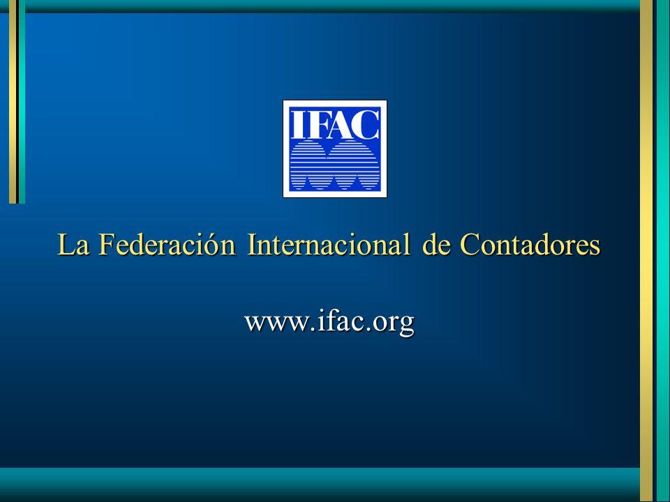La Federación Internacional de Contadores www.ifac.org