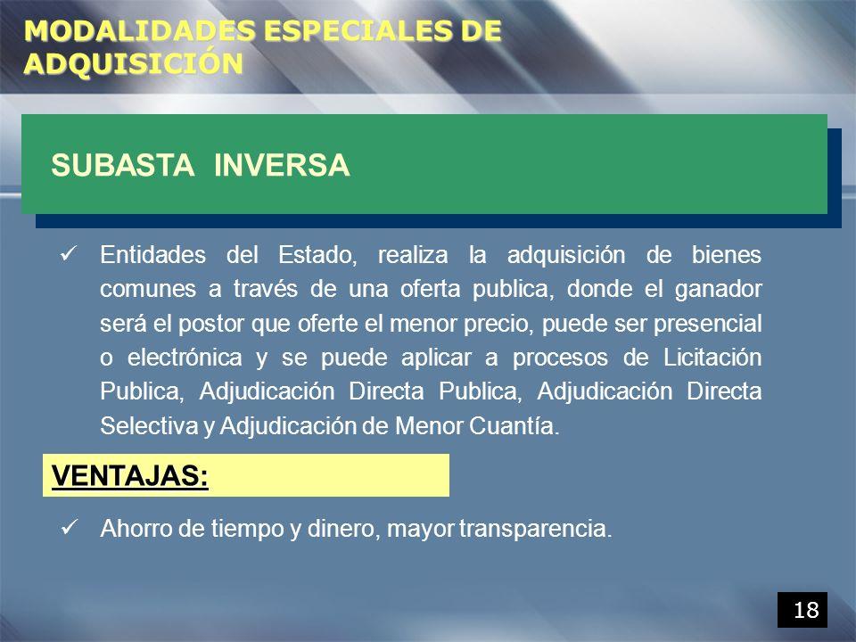 VENTAJAS: MODALIDADES ESPECIALES DE ADQUISICIÓN SUBASTA INVERSA