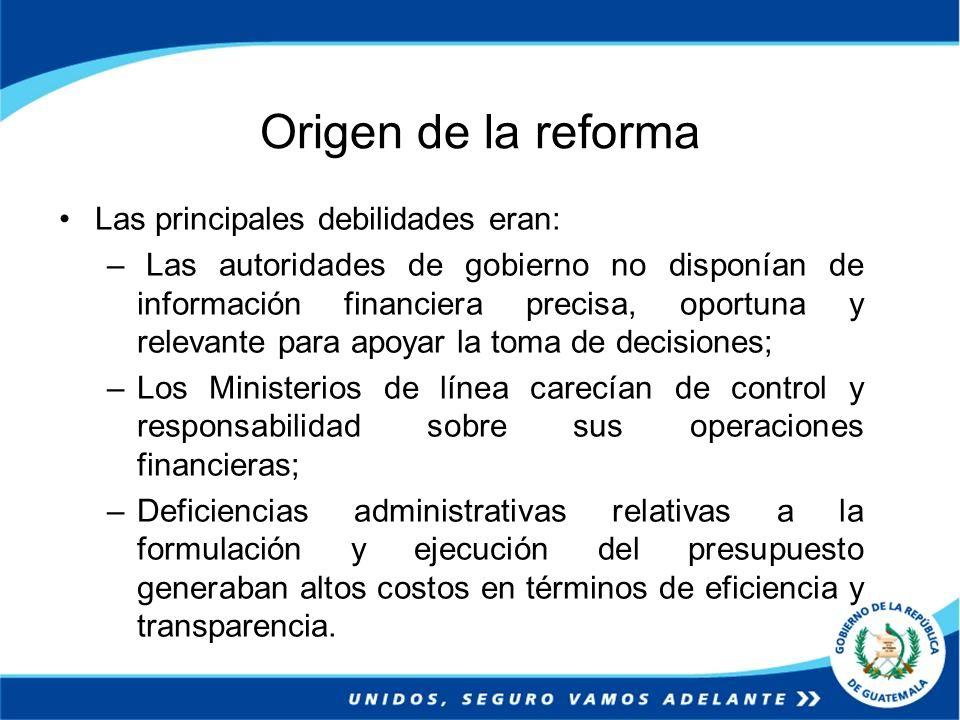Origen de la reforma Las principales debilidades eran: