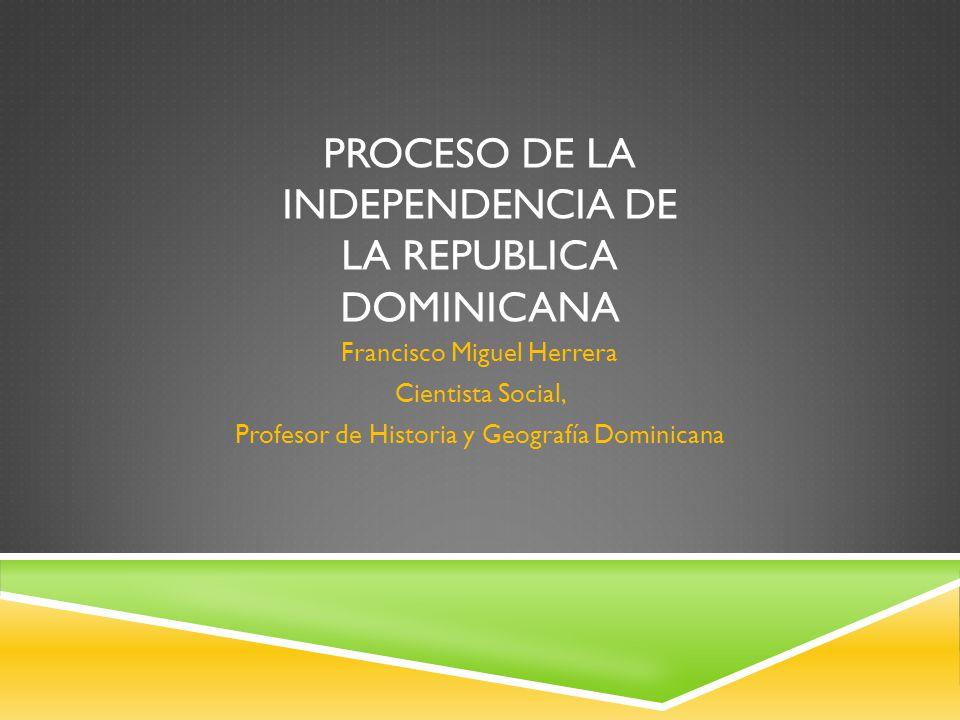 Proceso De la Independencia de la republica Dominicana