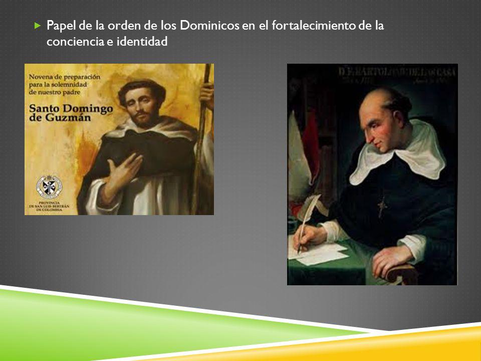 Papel de la orden de los Dominicos en el fortalecimiento de la conciencia e identidad