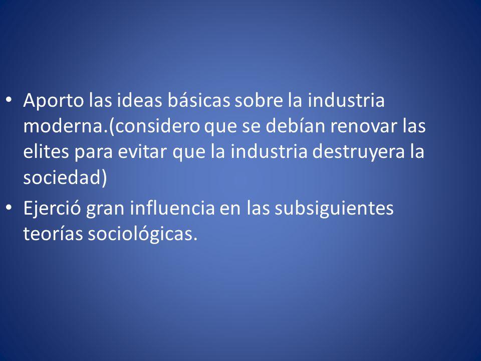 Aporto las ideas básicas sobre la industria moderna