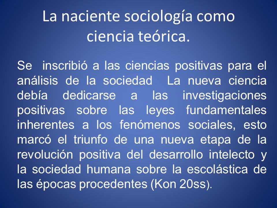 La naciente sociología como ciencia teórica.