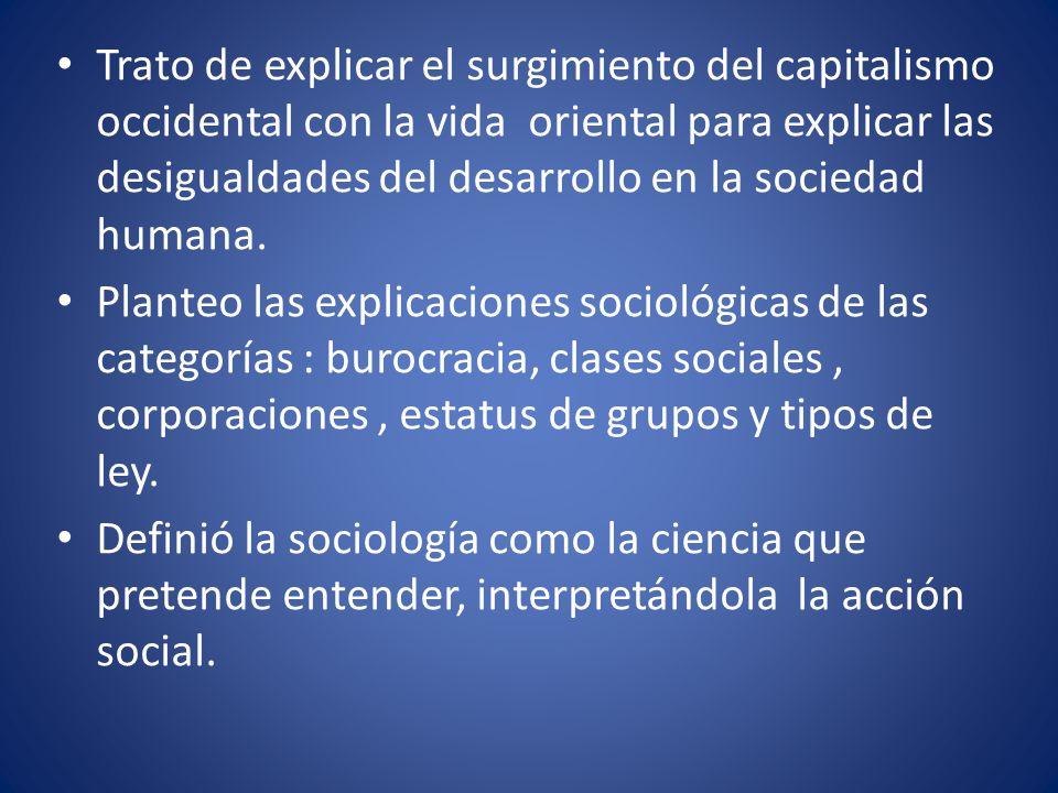 Trato de explicar el surgimiento del capitalismo occidental con la vida oriental para explicar las desigualdades del desarrollo en la sociedad humana.