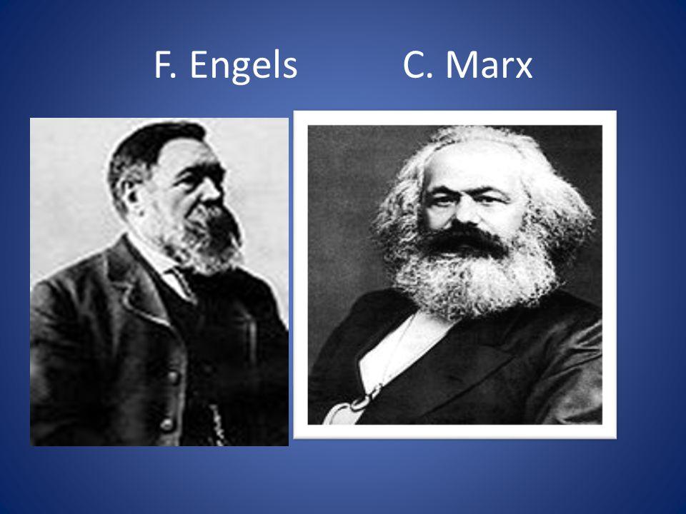 F. Engels C. Marx