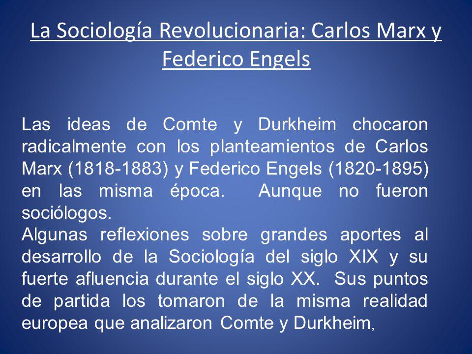 La Sociología Revolucionaria: Carlos Marx y Federico Engels