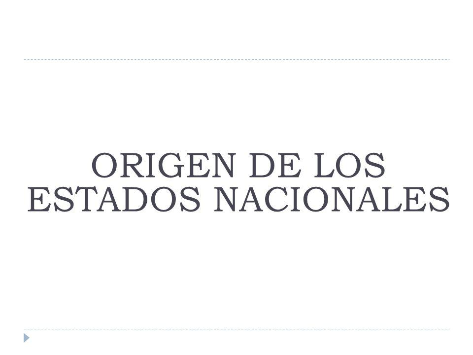 ORIGEN DE LOS ESTADOS NACIONALES