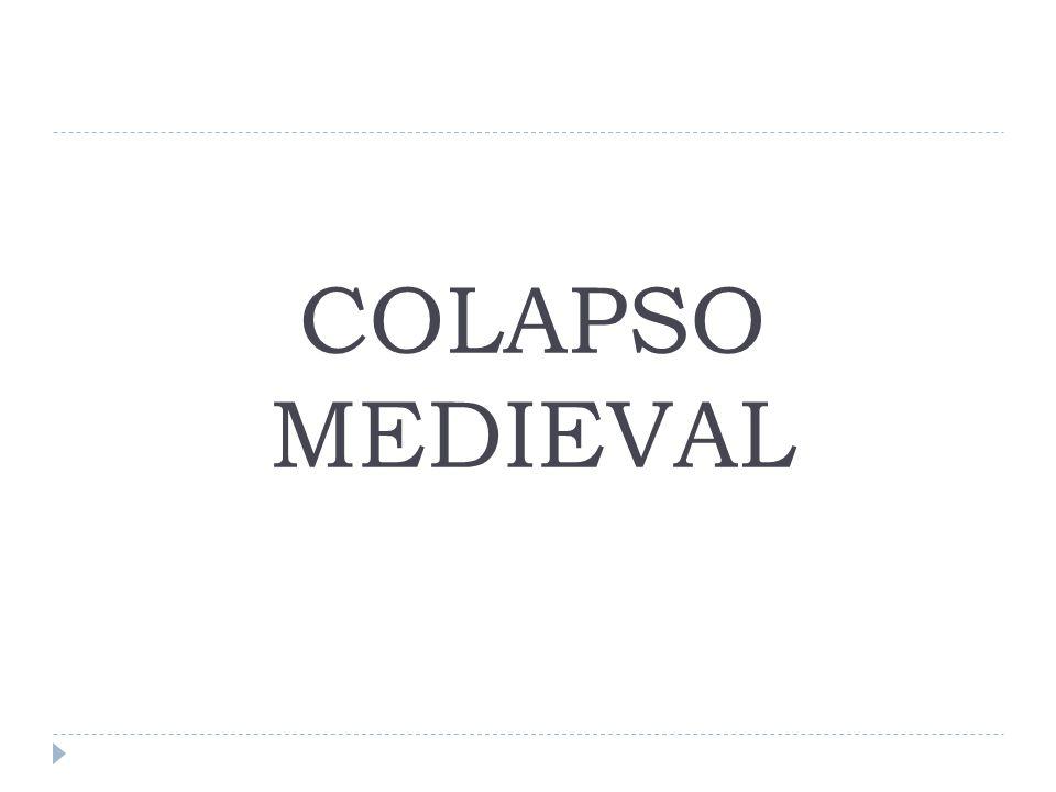 COLAPSO MEDIEVAL
