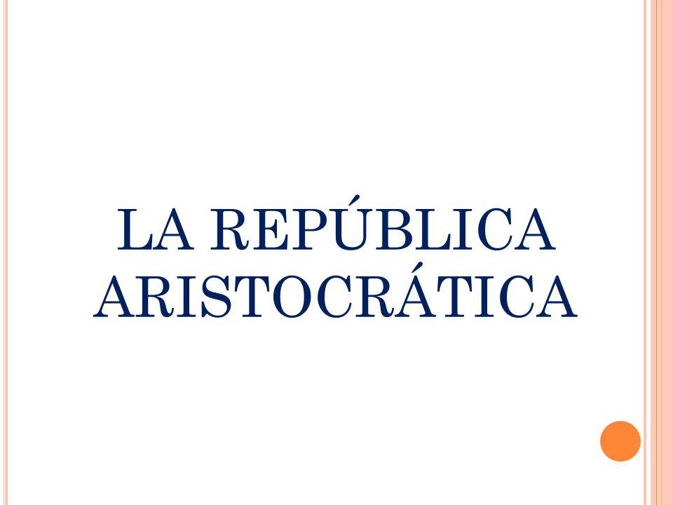 LA REPÚBLICA ARISTOCRÁTICA