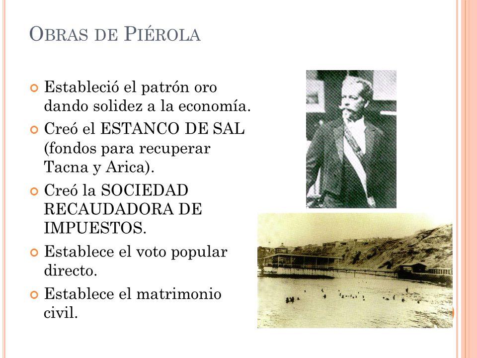 Obras de Piérola Estableció el patrón oro dando solidez a la economía.
