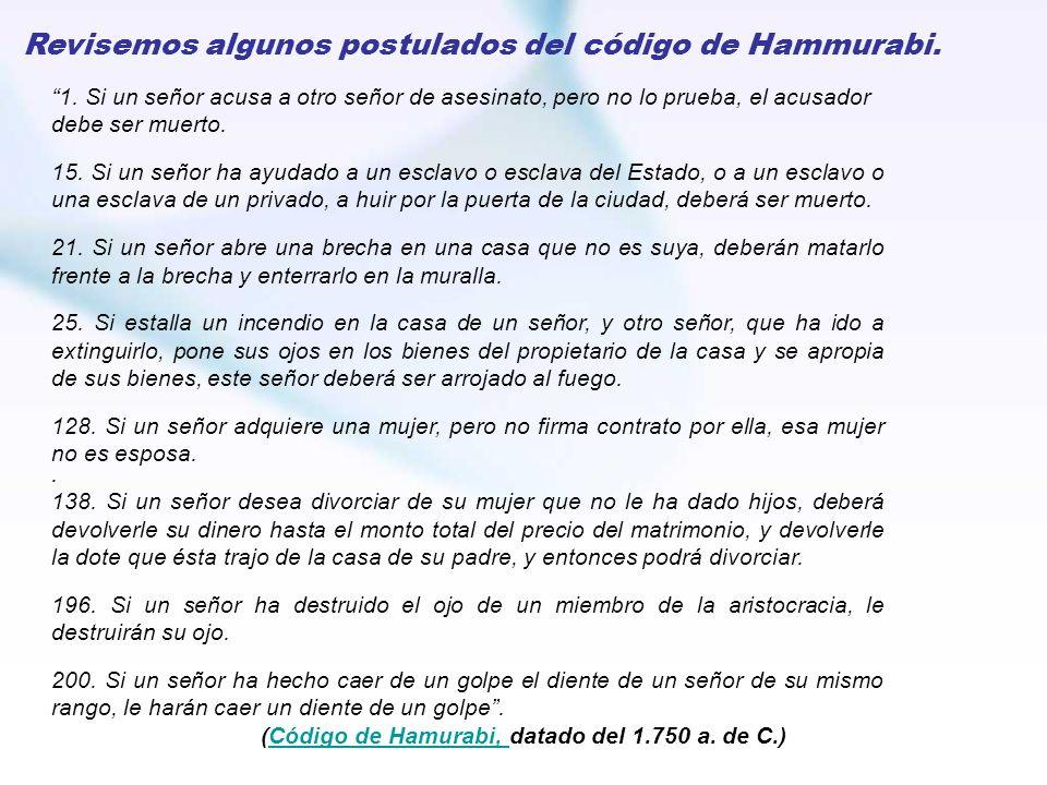 Revisemos algunos postulados del código de Hammurabi.