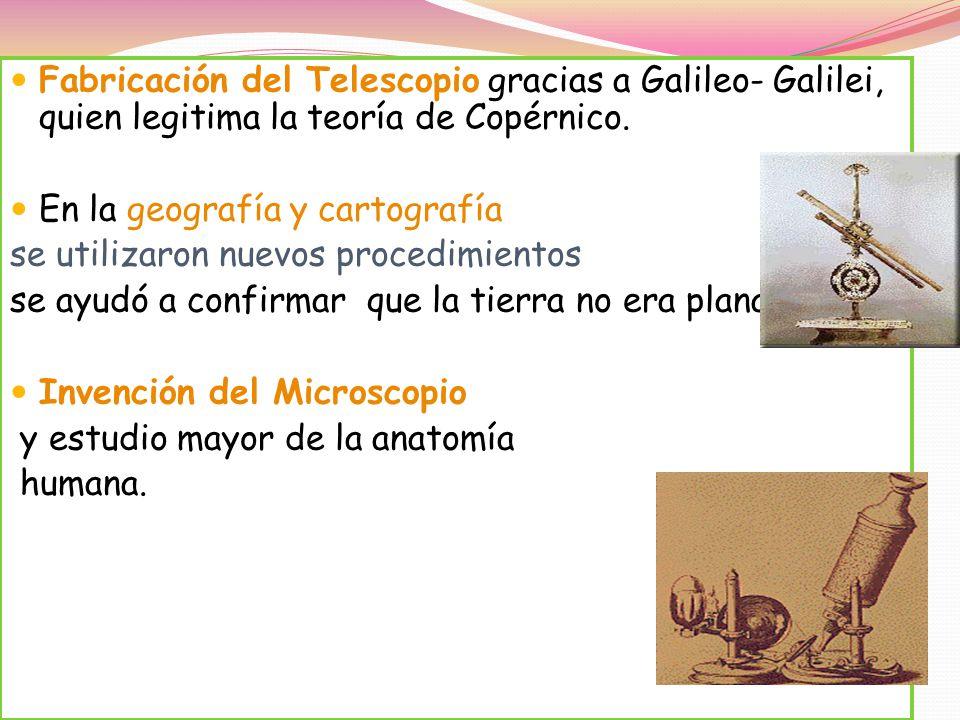 Fabricación del Telescopio gracias a Galileo- Galilei, quien legitima la teoría de Copérnico.