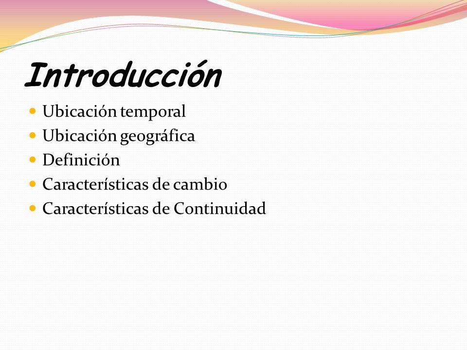 Introducción Ubicación temporal Ubicación geográfica Definición