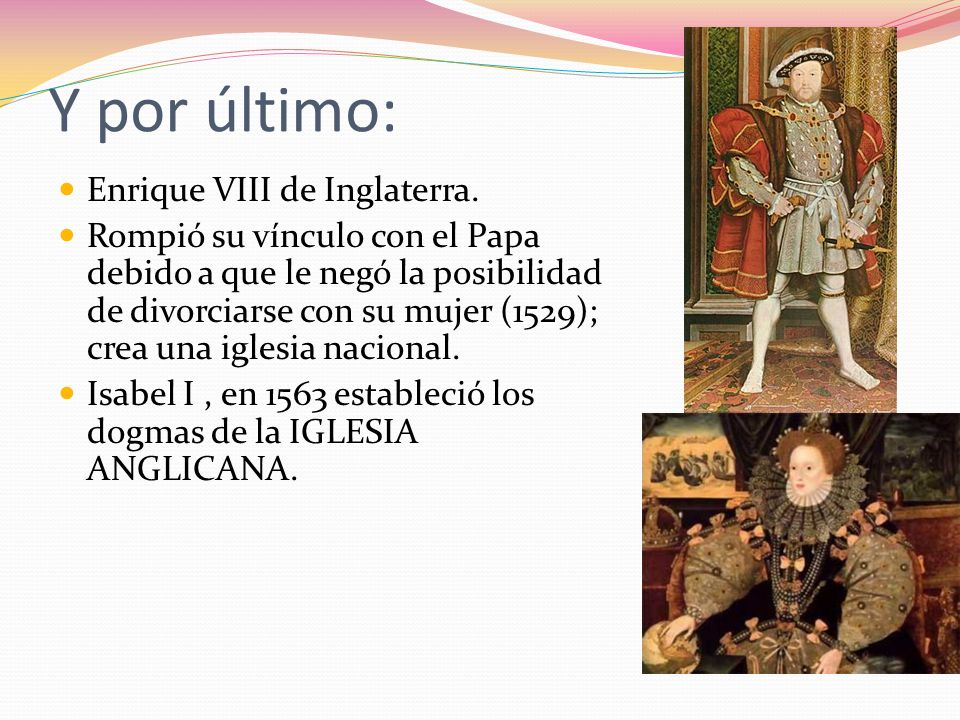 Y por último: Enrique VIII de Inglaterra.