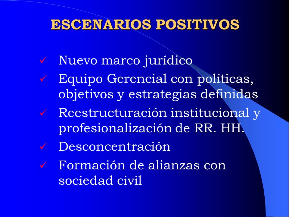 ESCENARIOS POSITIVOS Nuevo marco jurídico