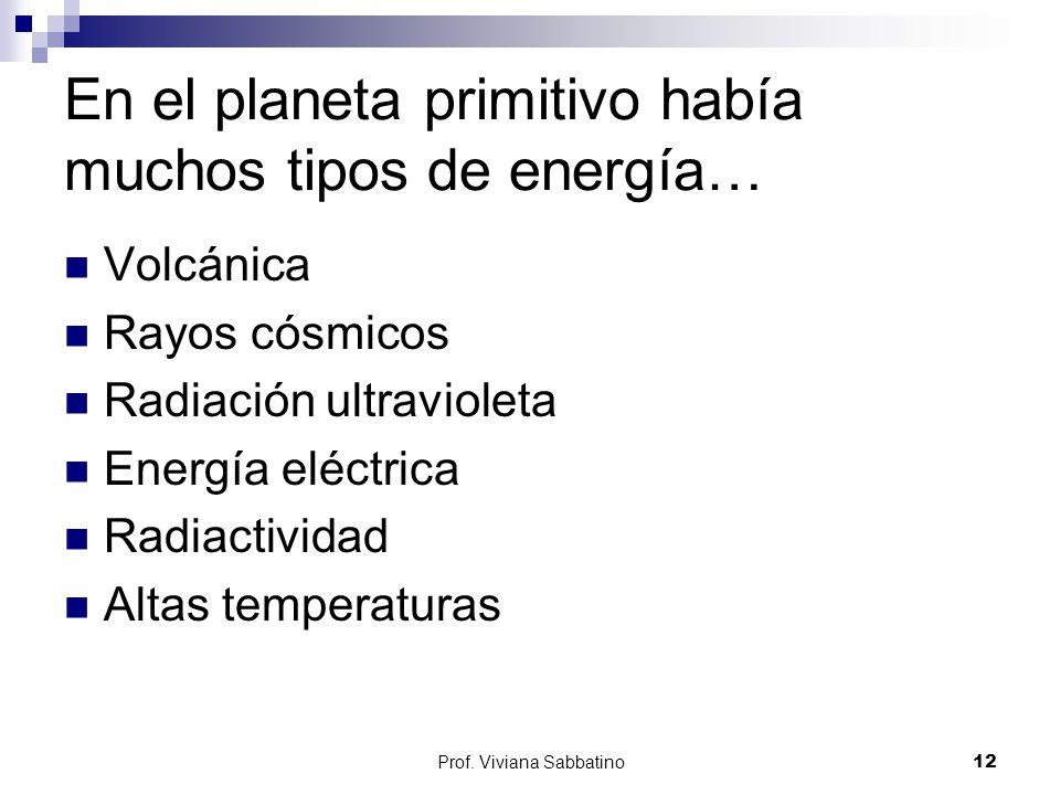 En el planeta primitivo había muchos tipos de energía…