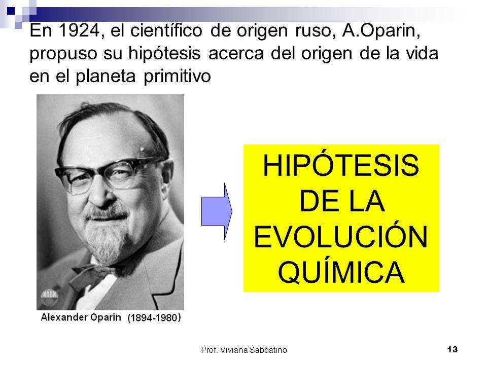 HIPÓTESIS DE LA EVOLUCIÓN QUÍMICA