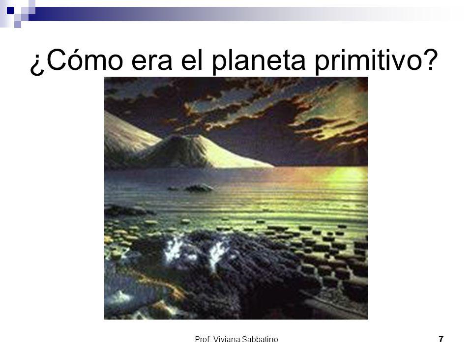 ¿Cómo era el planeta primitivo