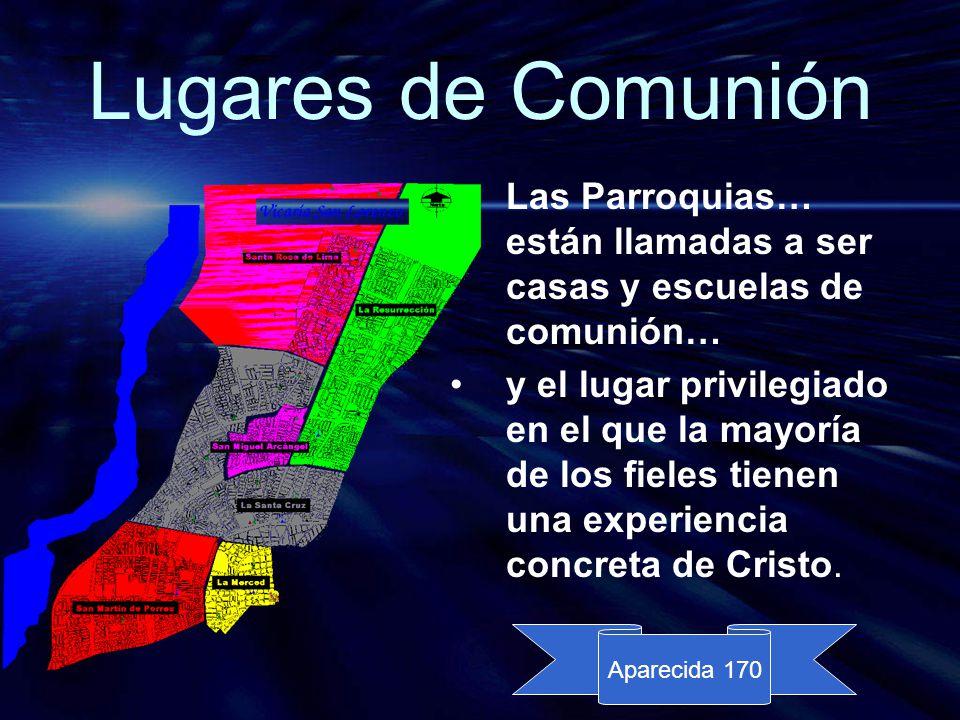 Lugares de Comunión Las Parroquias… están llamadas a ser casas y escuelas de comunión…