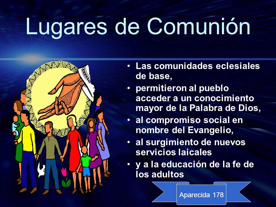 Lugares de Comunión Las comunidades eclesiales de base,