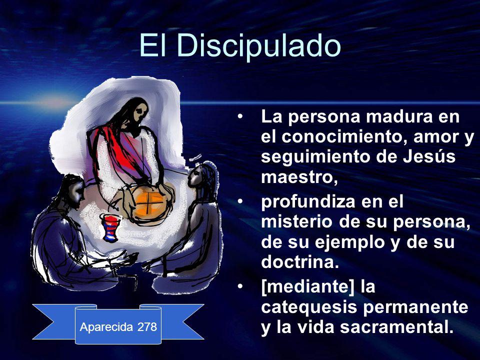 El Discipulado La persona madura en el conocimiento, amor y seguimiento de Jesús maestro,