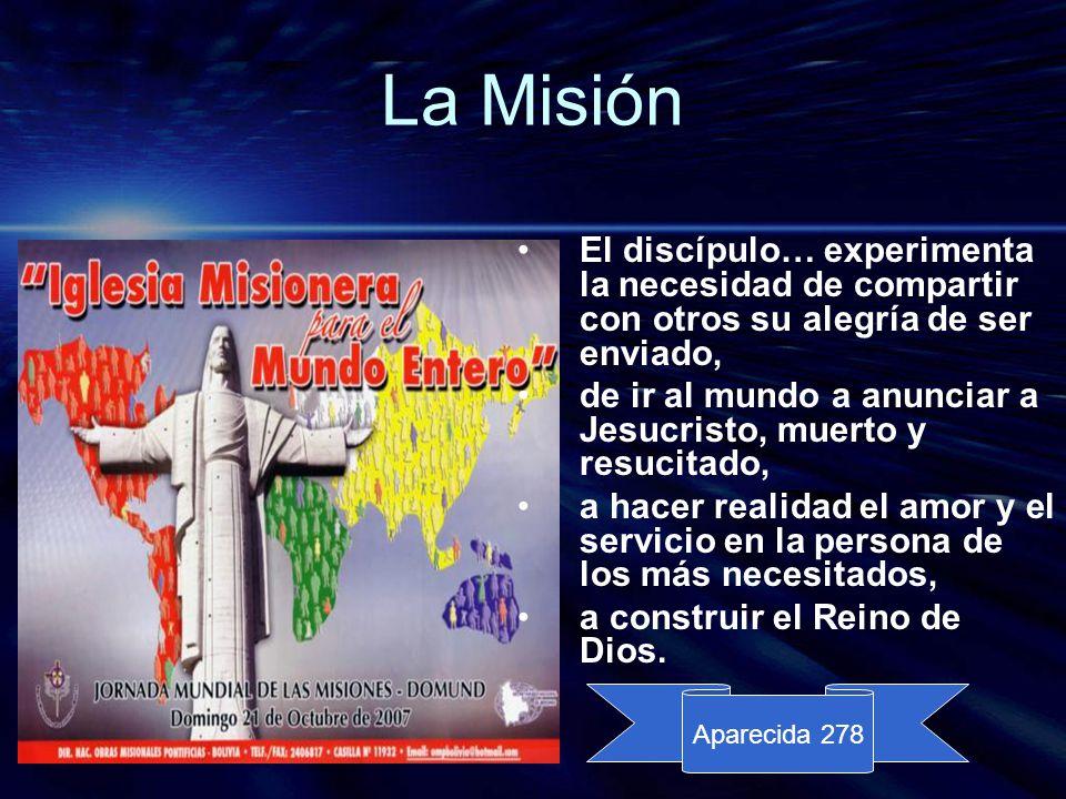La Misión El discípulo… experimenta la necesidad de compartir con otros su alegría de ser enviado,
