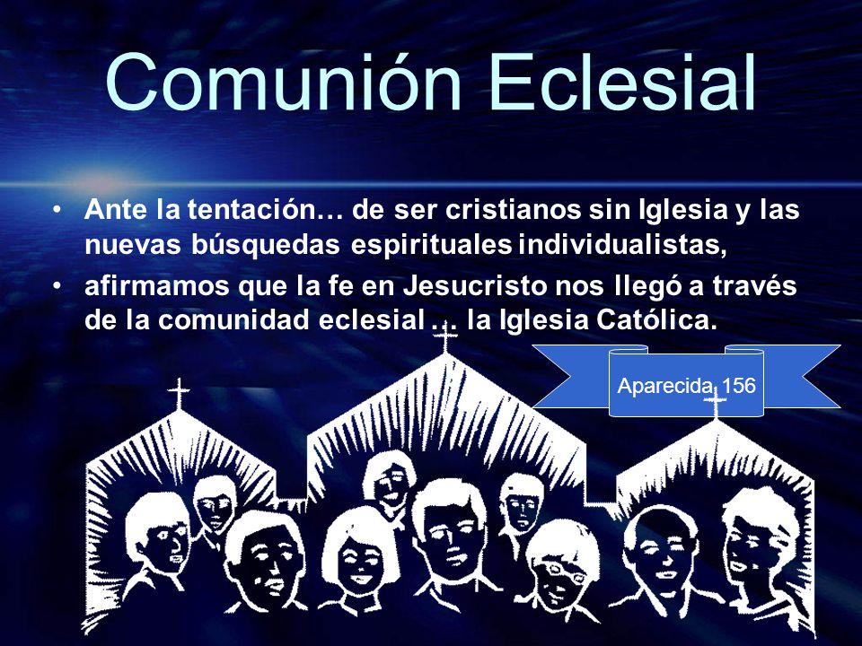 Comunión Eclesial Ante la tentación… de ser cristianos sin Iglesia y las nuevas búsquedas espirituales individualistas,