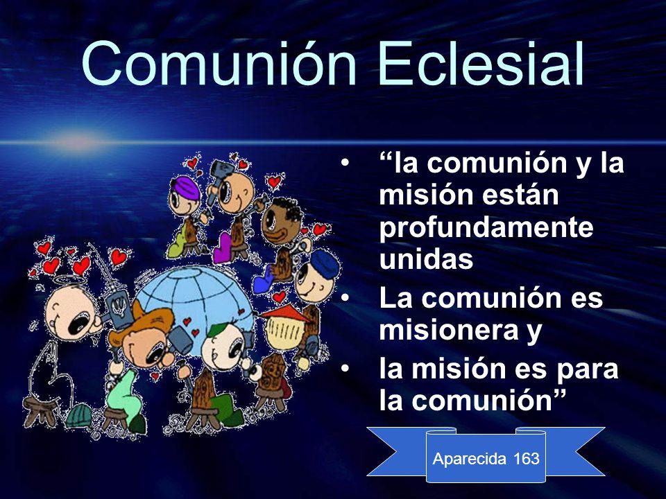 Comunión Eclesial la comunión y la misión están profundamente unidas