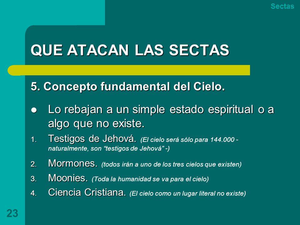 QUE ATACAN LAS SECTAS 5. Concepto fundamental del Cielo.