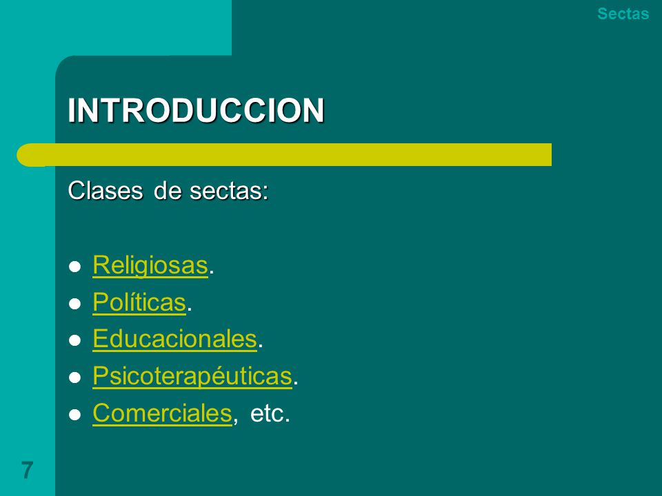 INTRODUCCION Clases de sectas: Religiosas. Políticas. Educacionales.