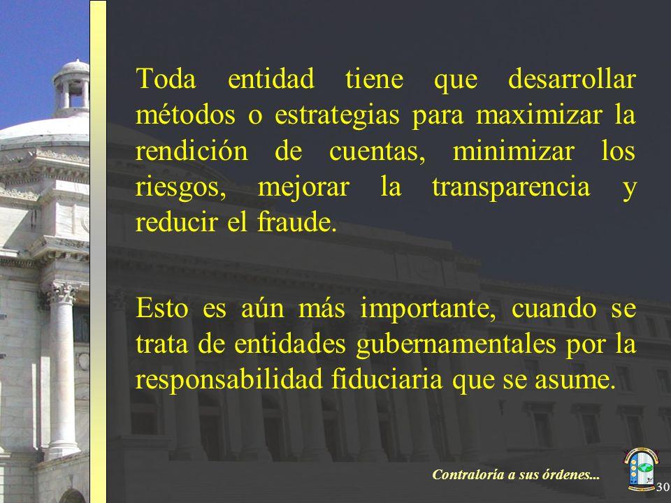Toda entidad tiene que desarrollar métodos o estrategias para maximizar la rendición de cuentas, minimizar los riesgos, mejorar la transparencia y reducir el fraude.