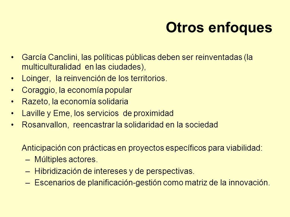 Otros enfoques García Canclini, las políticas públicas deben ser reinventadas (la multiculturalidad en las ciudades),