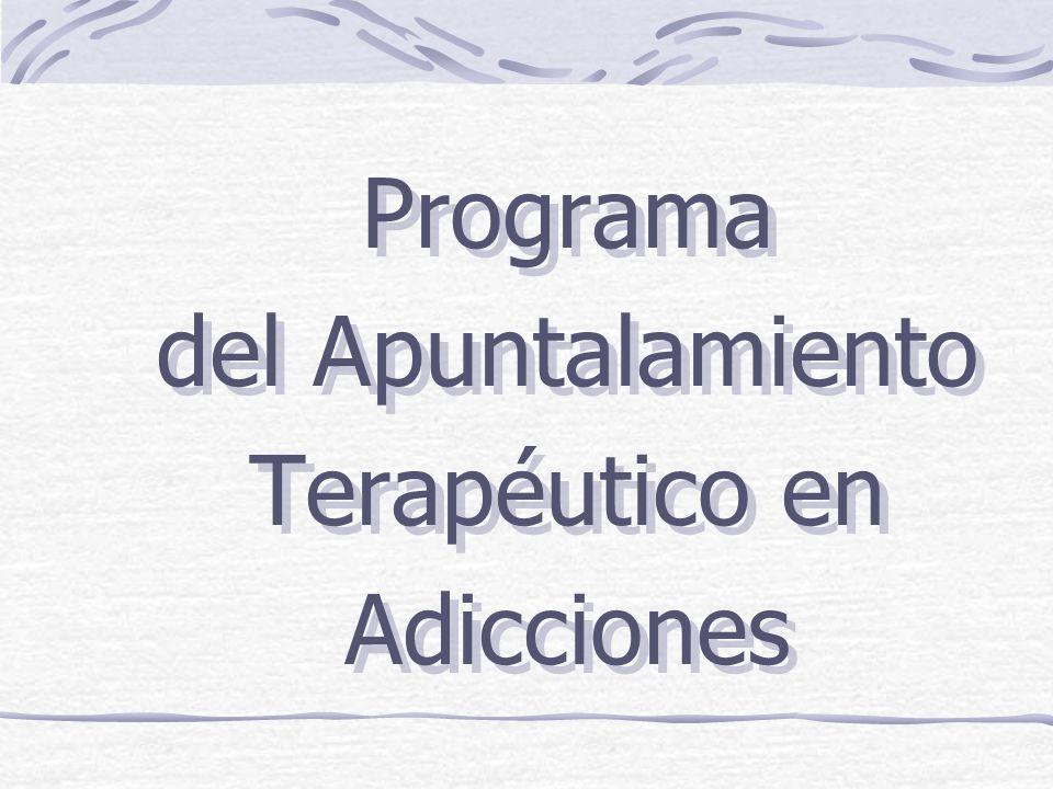 Programa del Apuntalamiento Terapéutico en Adicciones